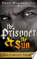 The Prisoner and the Sun  The Complete Trilogy