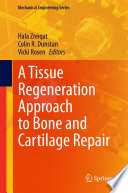 A Tissue Regeneration Approach To Bone And Cartilage Repair book