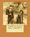 the mill on the floss 1860 by george eliot novel