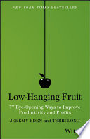 Low-Hanging Fruit : step inside any organization, even a very successful...