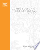 Compression for Great Digital Video