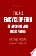 The A Z Encyclopedia of Alcohol and Drug Abuse