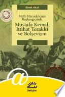 Mustafa Kemal, İttihat Terakki ve Bolşevizm