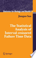 The Statistical Analysis of Interval censored Failure Time Data
