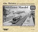 Alte Meister der Eisenbahn-Photographie: Karl-Ernst Maedel 02. Die Jahre 1961 bis 1968