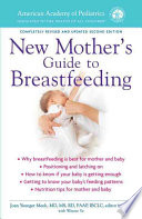 American Academy Of Pediatrics New Mother S Guide To Breastfeeding
