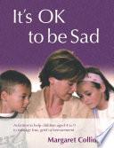 It s OK to Be Sad