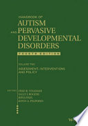 Handbook of Autism and Pervasive Developmental Disorders  Assessment  Interventions  and Policy