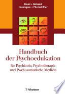 Handbuch der Psychoedukation für Psychiatrie, Psychotherapie und Psychosomatische Medizin