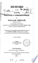 Memoirs of the life, writings and correspondence of W. Smellie