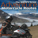 The World s Great Adventure Motorcycle Routes