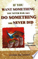 If You Want Something You Never Had Then Do Something You Never Did
