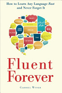 Fluent Forever   How to Learn Any Language Fast and Never Forget It  9780385348102