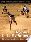 Beyond C  L  R  James