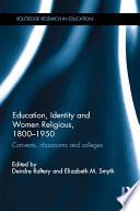 Education  Identity and Women Religious  1800 1950