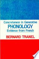 Concreteness in Generative Phonology