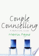 Couple Counselling : couple counselling. demystifying this form of therapy, the...