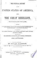 The Political History Of The United States Of America During The Great Rebellion From November 6 1860 To July 4 1864