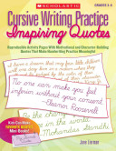 Cursive Writing Practice  Inspiring Quotes  Reproducible Activity Pages with Motivational and Character Building Quotes That Make Handwriting Practice