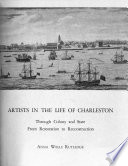 Artists in the Life of Charleston  Through Colony and State  from Restoration to Reconstruction