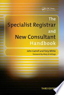 The Specialist Registrar and New Consultant Handbook