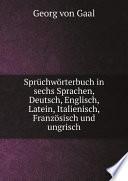 Spr chw rterbuch in sechs Sprachen  Deutsch  Englisch  Latein  Italienisch  Franz sisch und ungrisch