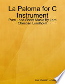 La Paloma For C Instrument Pure Lead Sheet Music By Lars Christian Lundholm