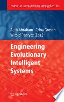 Engineering Evolutionary Intelligent Systems
