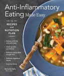 Anti Inflammatory Eating Made Easy