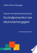 Kognitiv-verhaltenstherapeutische Rückfallprävention bei Alkoholabhängigkeit