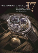 Wristwatch Annual 2017 : watchmaking. it's a one-stop shop for watch buying,...