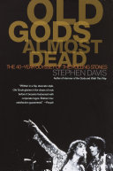 Old Gods Almost Dead Unexpurgated History Of The World S Greatest Band The