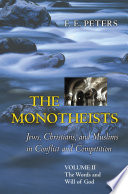 The Monotheists  Jews  Christians  and Muslims in Conflict and Competition  Volume II