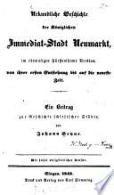 Urkundliche Geschichte der Königlichen Immediat-Stadt Neumarkt, im ehemaligen Fürstenthume Breslau, von ihrer ersten Entstehung bis auf die neueste Zeit