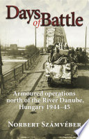 Days Of Battle : military history of hungary during...