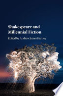 Shakespeare and Millennial Fiction