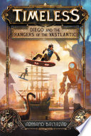 Ebook Timeless: Diego and the Rangers of the Vastlantic Epub Armand Baltazar Apps Read Mobile