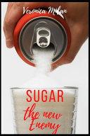 Sugar The New Enemy