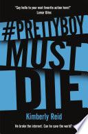 Prettyboy Must Die Book PDF