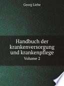 Handbuch der krankenversorgung und krankenpflege