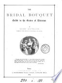 The bridal bouquet  culled in the garden of literature by H  Southgate