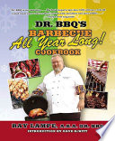 Dr Bbq S Barbecue All Year Long Cookbook