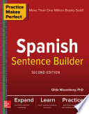 Practice Makes Perfect Spanish Sentence Builder Second Edition