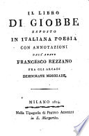 Il Libro Di Giobbe Esposto In Italiana Poesia Con Annotazioni Dall'Abate Francesco Rezzano Fra Gli Arcadi Democrate Meoniade