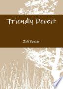 Friendly Deceit