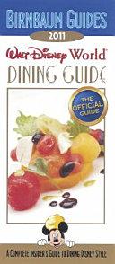 Birnbaum s Walt Disney World Dining Guide 2011