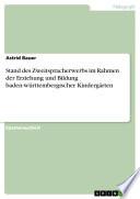 Stand des Zweitspracherwerbs im Rahmen der Erziehung und Bildung baden-württembergischer Kindergärten