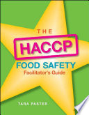 The Haccp Food Safety Facilitator S Guide