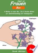 Angst vor Frauen - Box. 4 Bücher in einer Box. Die 5 besten Mittel zur Selbstbehandlung mit Homöopathie
