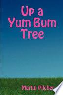 Up a Yum Bum Tree